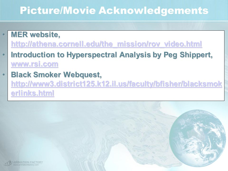 Picture/Movie Acknowledgements MER website, http://athena.cornell.edu/the_mission/rov_video.htmlMER website, http://athena.cornell.edu/the_mission/rov