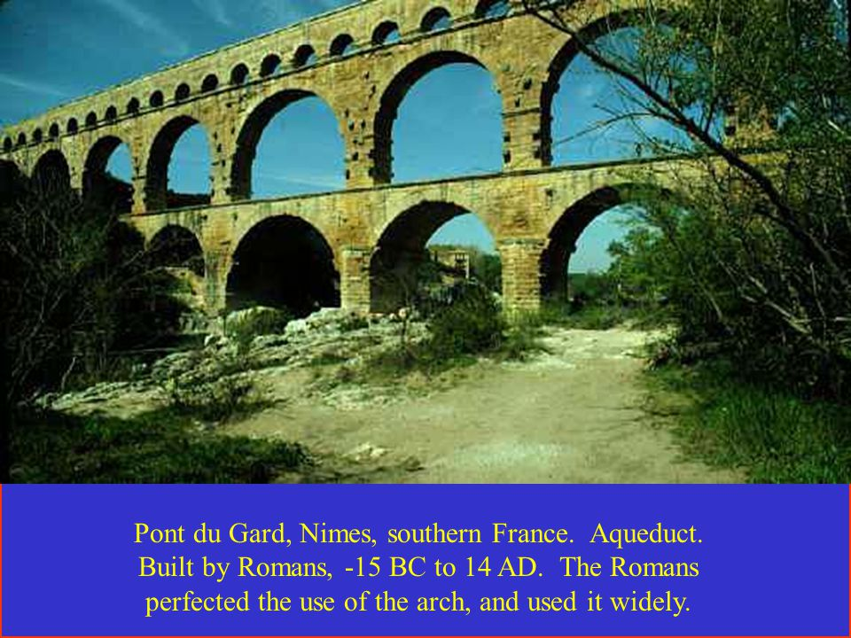 Pont du Gard, Nimes, southern France. Aqueduct. Built by Romans, -15 BC to 14 AD.