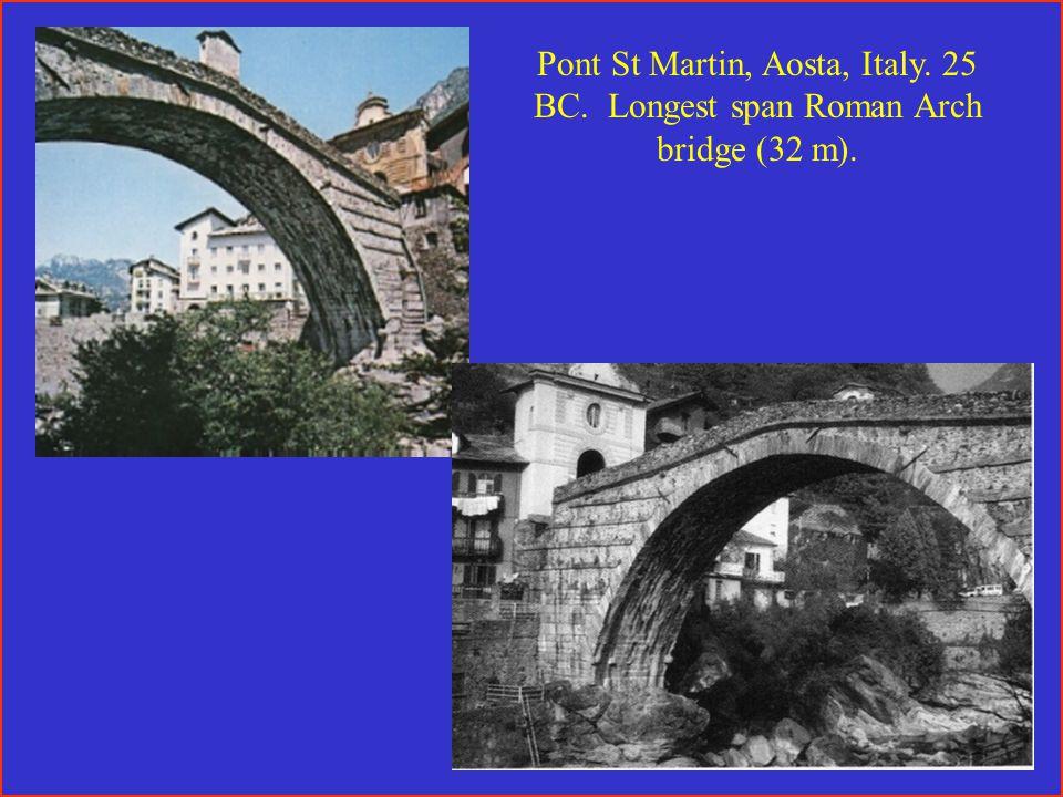 Pont St Martin, Aosta, Italy. 25 BC. Longest span Roman Arch bridge (32 m).