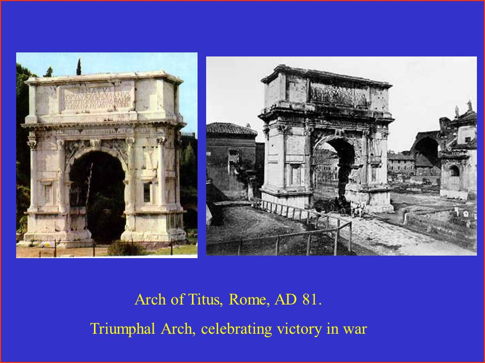 Arch of Titus, Rome, AD 81. Triumphal Arch, celebrating victory in war