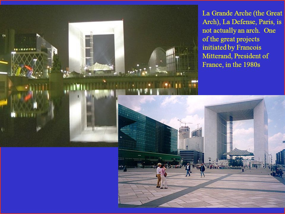 La Grande Arche (the Great Arch), La Defense, Paris, is not actually an arch.