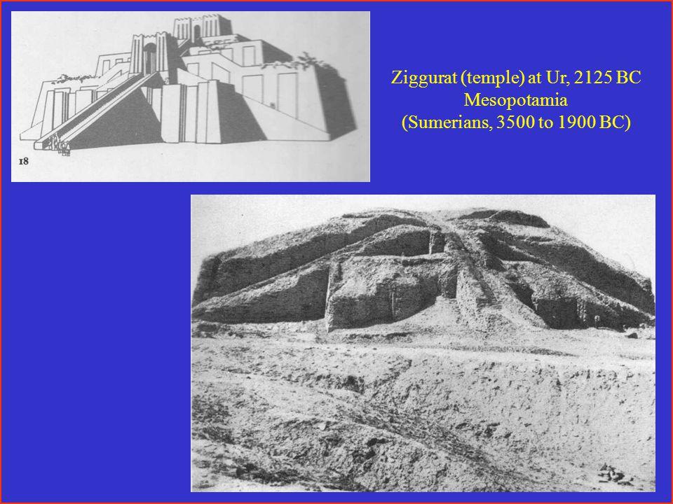 Ziggurat (temple) at Ur, 2125 BC Mesopotamia (Sumerians, 3500 to 1900 BC)