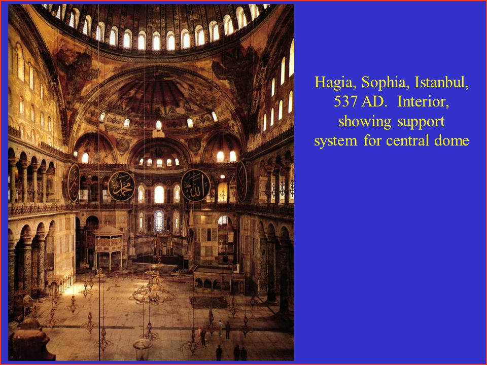 Hagia, Sophia, Istanbul, 537 AD. Interior, showing support system for central dome