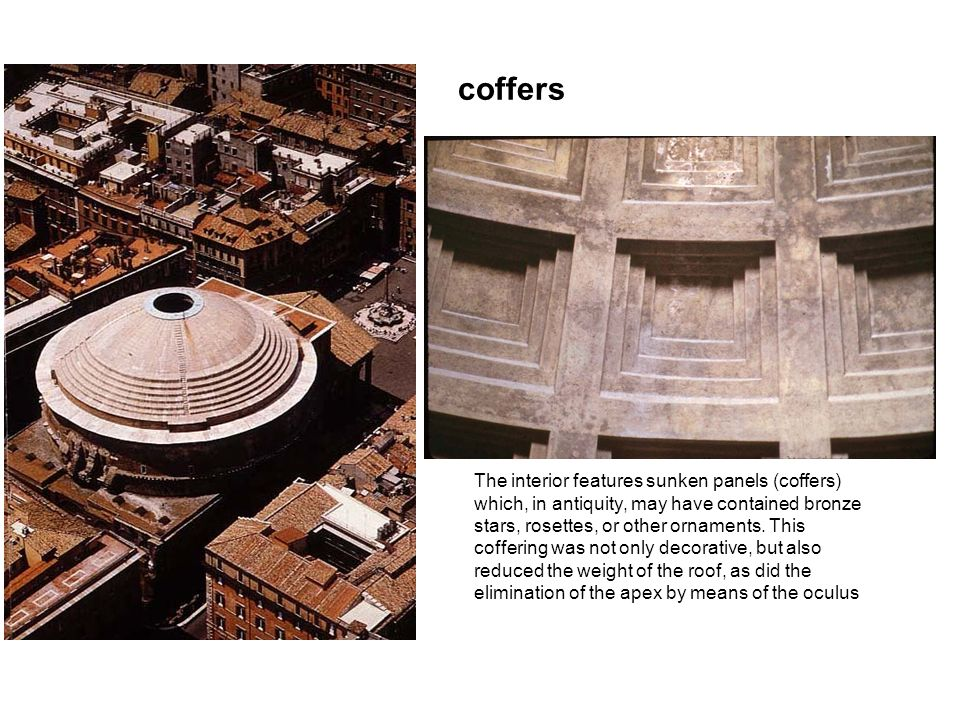 coffers The interior features sunken panels (coffers) which, in antiquity, may have contained bronze stars, rosettes, or other ornaments.