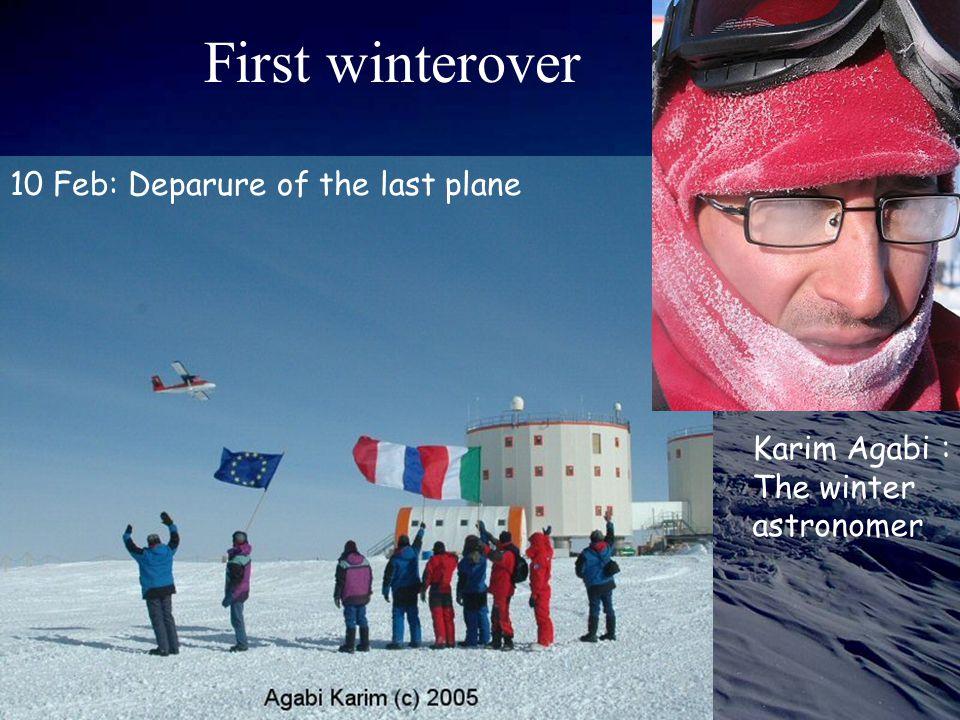 First winterover 10 Feb: Deparure of the last plane Karim Agabi : The winter astronomer