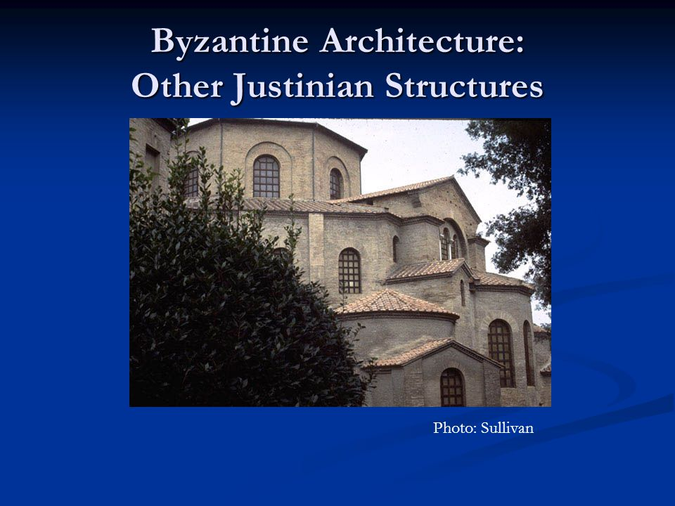 Byzantine Architecture: Other Justinian Structures Photo: Sullivan