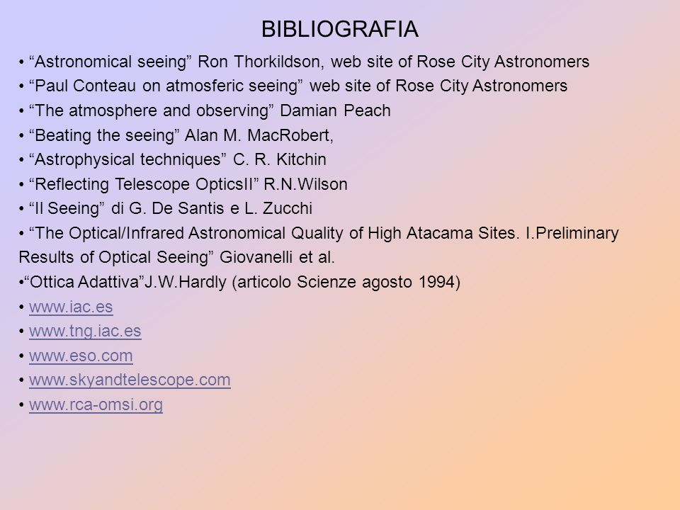 "BIBLIOGRAFIA ""Astronomical seeing"" Ron Thorkildson, web site of Rose City Astronomers ""Paul Conteau on atmosferic seeing"" web site of Rose City Astron"