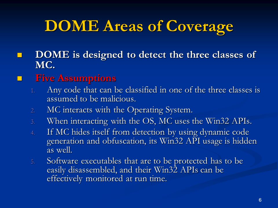 7 DOME Detection Technique Preprocessing Preprocessing Disassemble software executables and analyze them to identify the instructions that call into Win32 APIs.