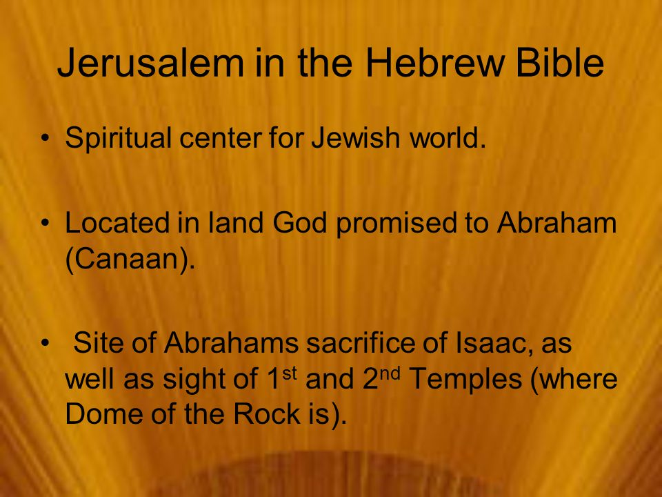 Jerusalem in the Hebrew Bible Spiritual center for Jewish world.