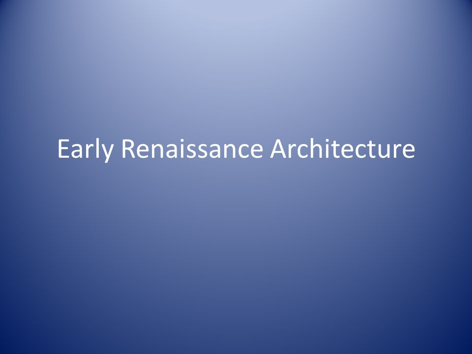 Early Renaissance Architecture