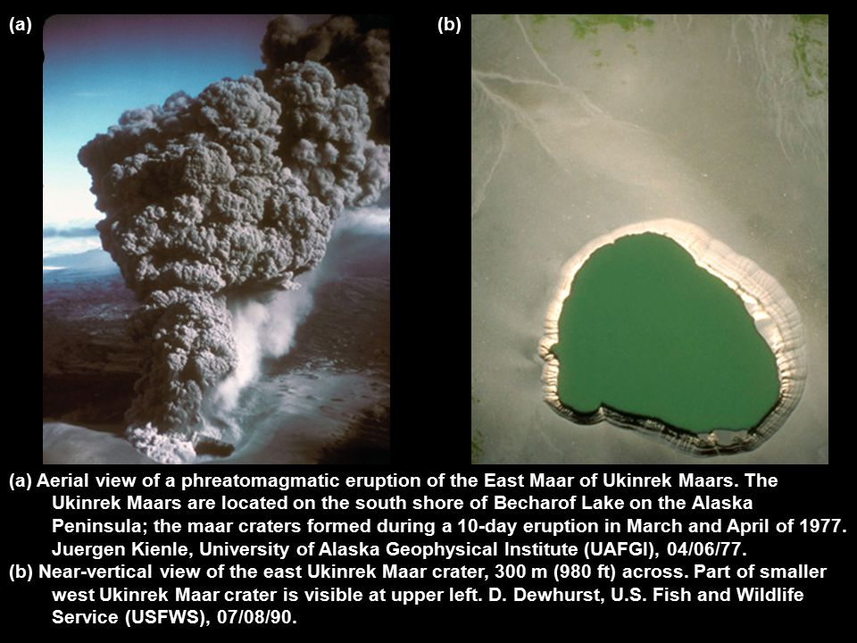 (a)(b) (a) Aerial view of a phreatomagmatic eruption of the East Maar of Ukinrek Maars.
