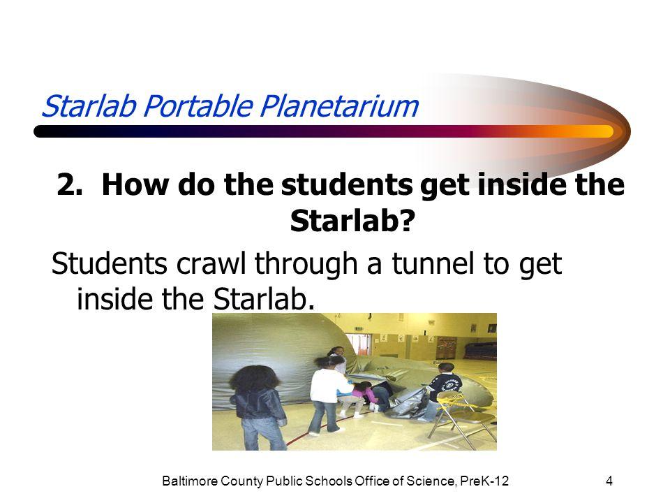 Baltimore County Public Schools Office of Science, PreK-1215 Starlab Portable Planetarium 7.