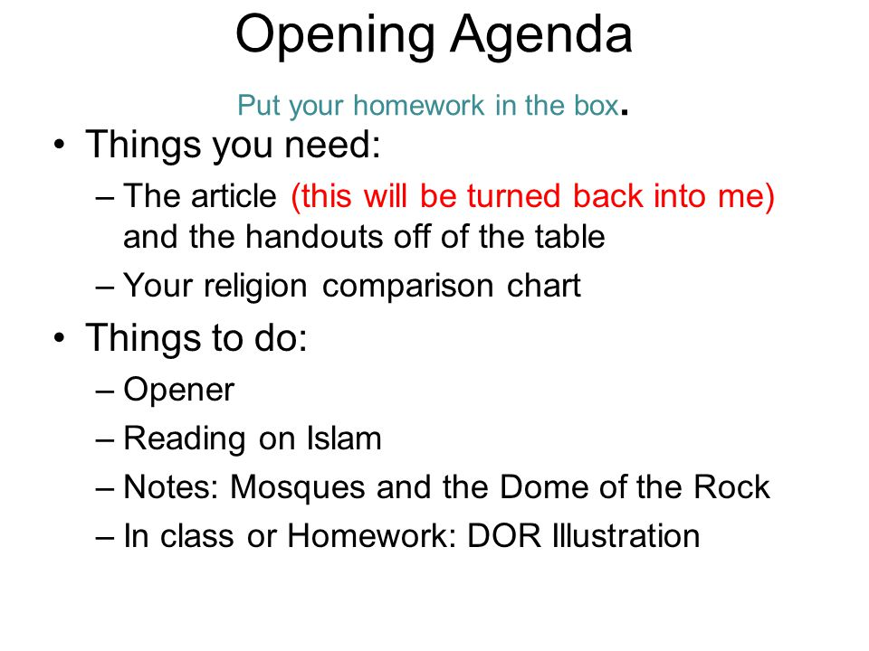 Opening Agenda Put your homework in the box.