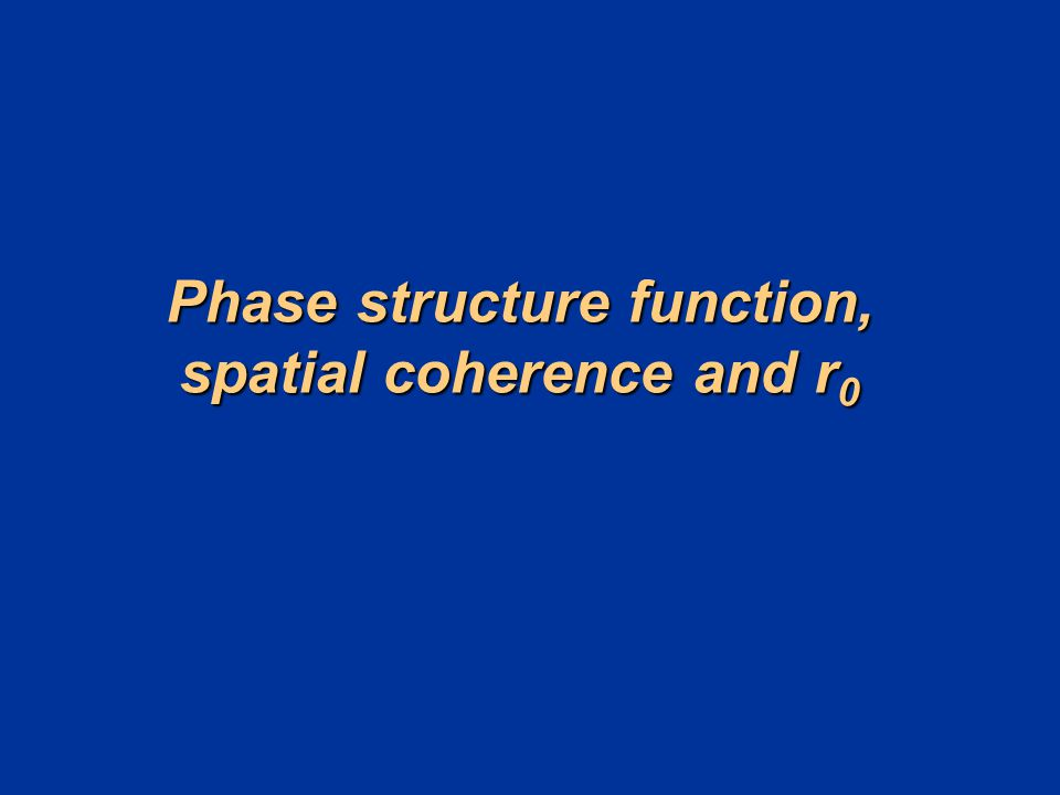 Phase structure function, spatial coherence and r 0