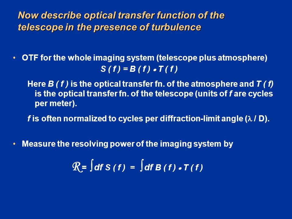 Now describe optical transfer function of the telescope in the presence of turbulence OTF for the whole imaging system (telescope plus atmosphere) S (