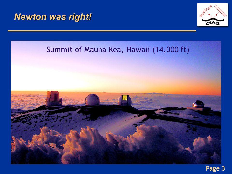 Page 3 Newton was right! Summit of Mauna Kea, Hawaii (14,000 ft)