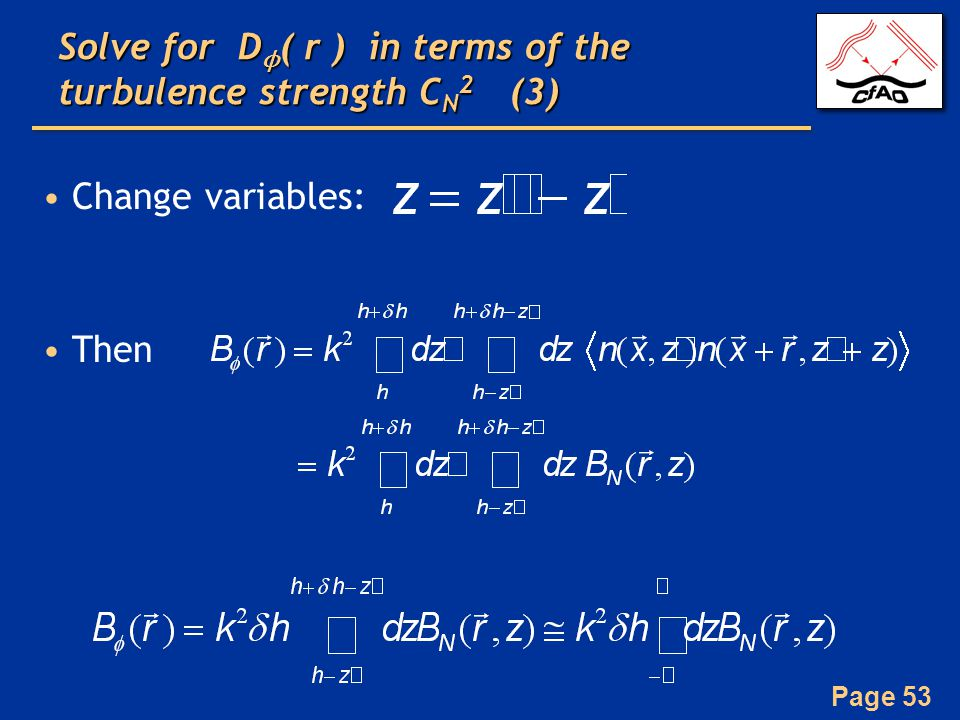 Page 53 Solve for D ϕ ( r ) in terms of the turbulence strength C N 2 (3) Change variables: Then