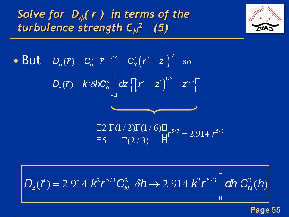 Page 55 Solve for D ϕ ( r ) in terms of the turbulence strength C N 2 (5) But