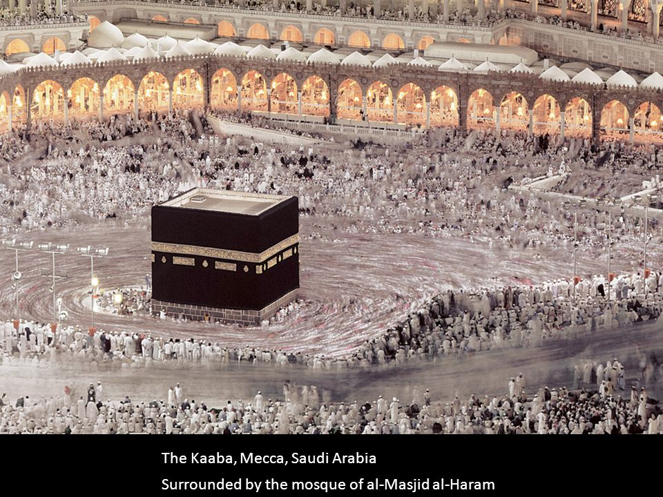 The Kaaba, Mecca, Saudi Arabia Surrounded by the mosque of al-Masjid al-Haram
