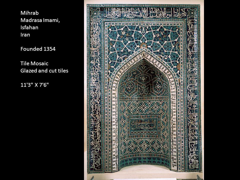 Mihrab Madrasa Imami, Isfahan Iran Founded 1354 Tile Mosaic Glazed and cut tiles 11 3 X 7 6