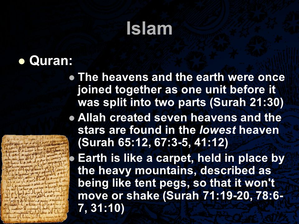 Islam Quran: The heavens and the earth were once joined together as one unit before it was split into two parts (Surah 21:30) Allah created seven heav
