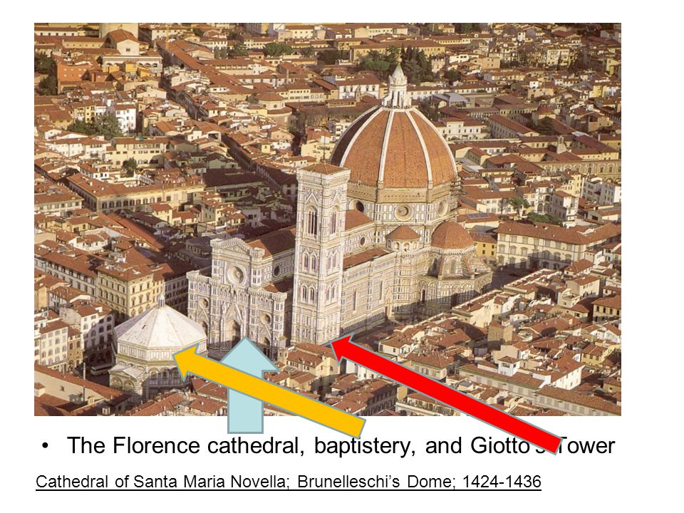 The Florence cathedral, baptistery, and Giotto's Tower Cathedral of Santa Maria Novella; Brunelleschi's Dome; 1424-1436