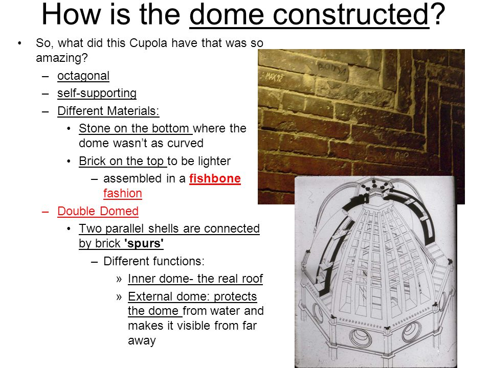 How is the dome constructed. So, what did this Cupola have that was so amazing.