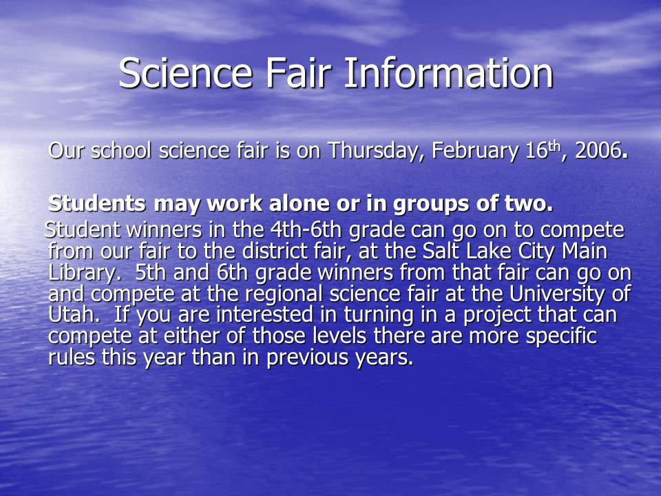 Science Fair Information Science Fair Information Our school science fair is on Thursday, February 16 th, 2006.