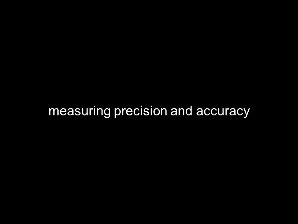 measuring precision and accuracy