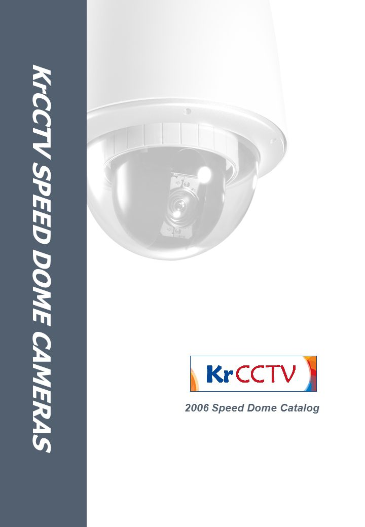 KrCCTV SPEED DOME CAMERAS 2006 Speed Dome Catalog