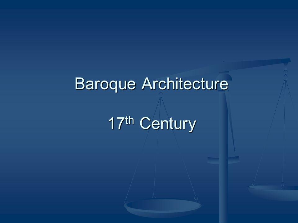 Baroque Architecture 17 th Century