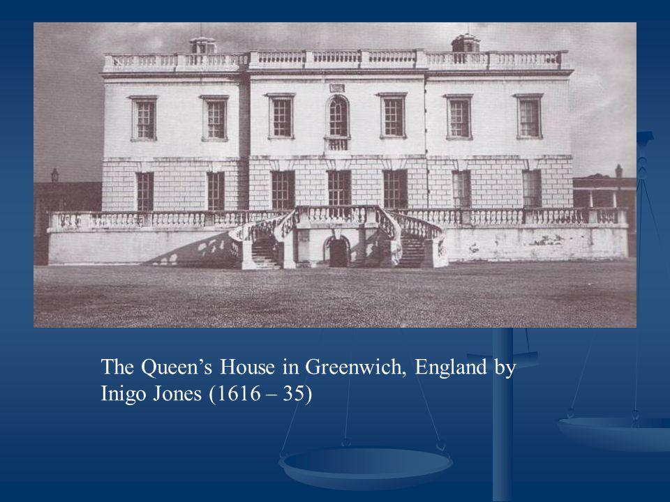 The Queen's House in Greenwich, England by Inigo Jones (1616 – 35)