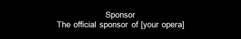Sponsor The official sponsor of [your opera]
