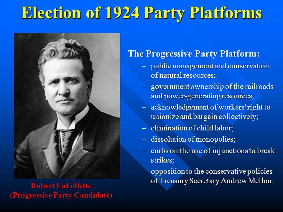 Election of 1924 Party Platforms The Democratic platform promoted: –a graduated income tax; –tough enforcement of antitrust laws; –public works projec