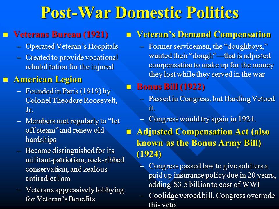 Post-War Domestic Politics War Industries Board dissolved War Industries Board dissolved –Progressive hopes of continuation government regulation evap