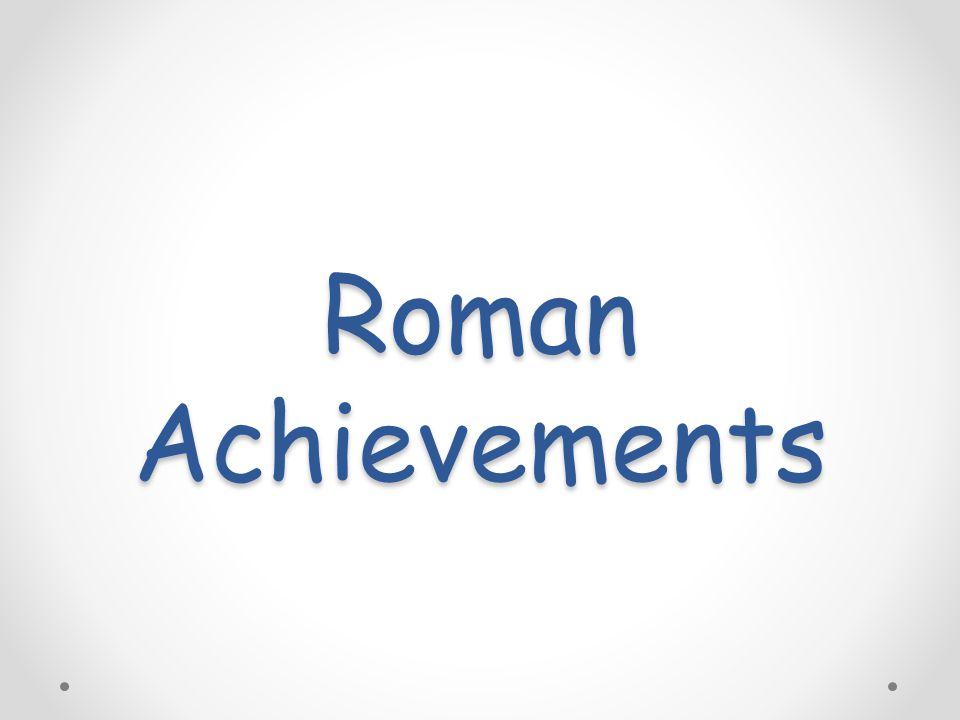 Roman Achievements