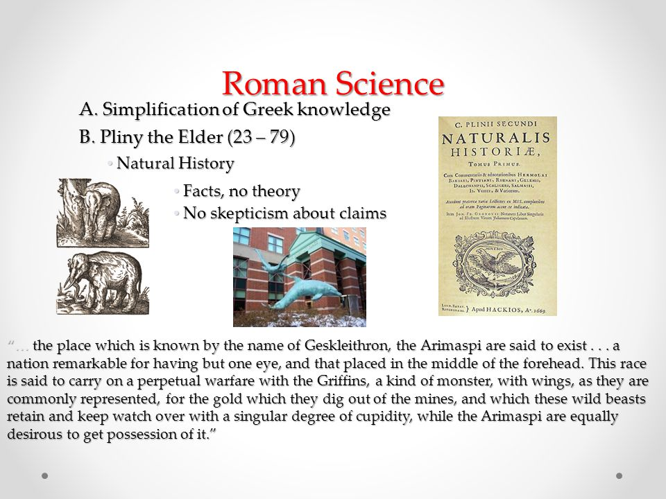 Roman Science A. Simplification of Greek knowledge B.