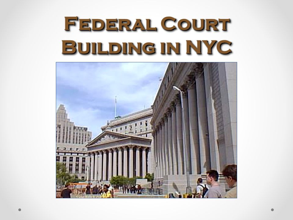 Federal Court Building in NYC