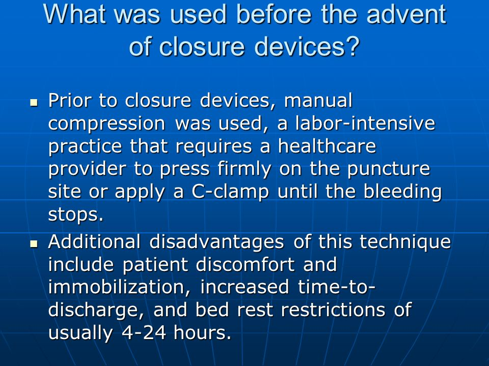 What was used before the advent of closure devices.