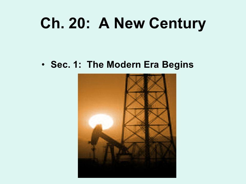Ch. 20: A New Century Sec. 1: The Modern Era Begins