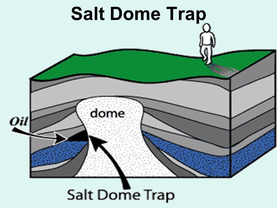 Salt Dome Trap