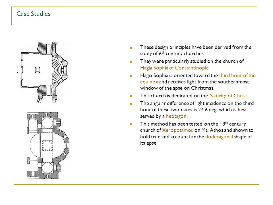 Case Studies These design principles have been derived from the study of 6 th century churches.