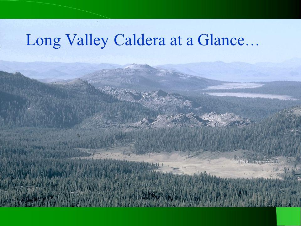 Long Valley Caldera at a Glance …