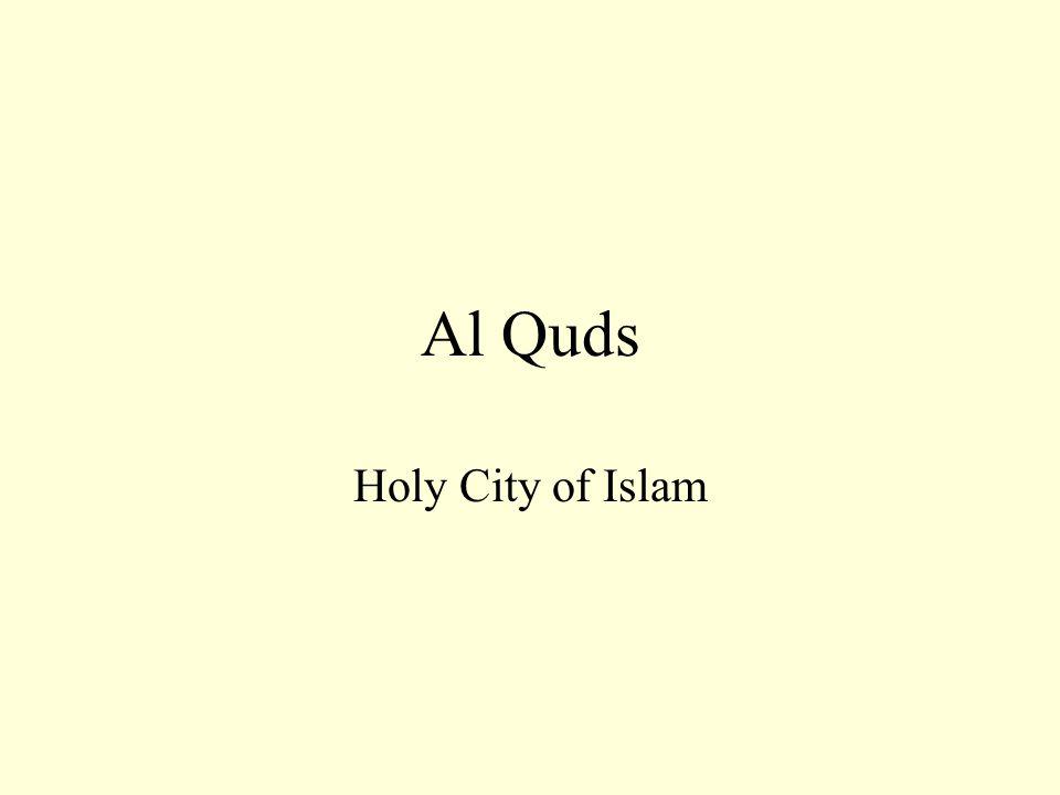 Al Quds Holy City of Islam