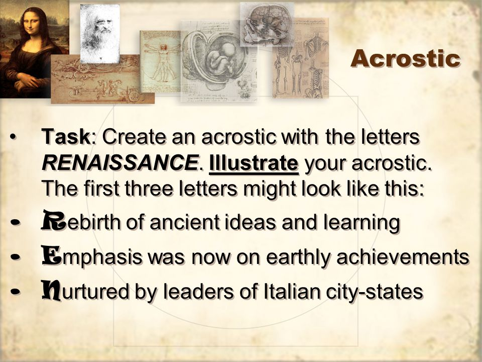 Acrostic Task: Create an acrostic with the letters RENAISSANCE.