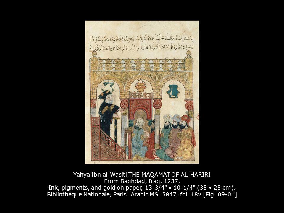 Yahya Ibn al-Wasiti THE MAQAMAT OF AL-HARIRI From Baghdad, Iraq. 1237. Ink, pigments, and gold on paper, 13-3/4