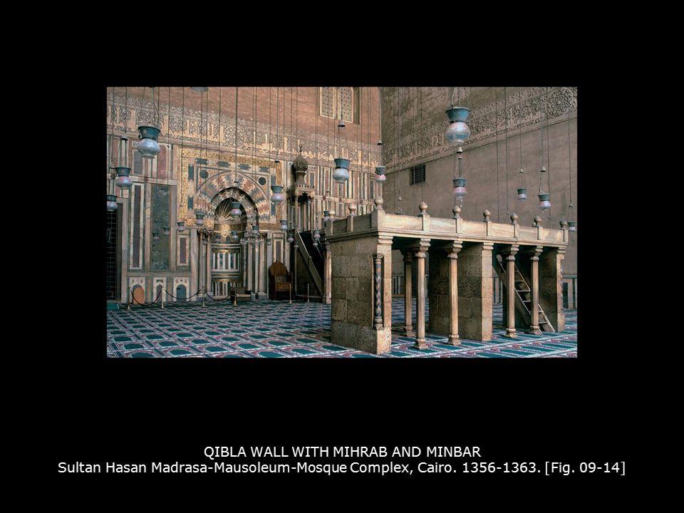 QIBLA WALL WITH MIHRAB AND MINBAR Sultan Hasan Madrasa-Mausoleum-Mosque Complex, Cairo. 1356-1363. [Fig. 09-14]