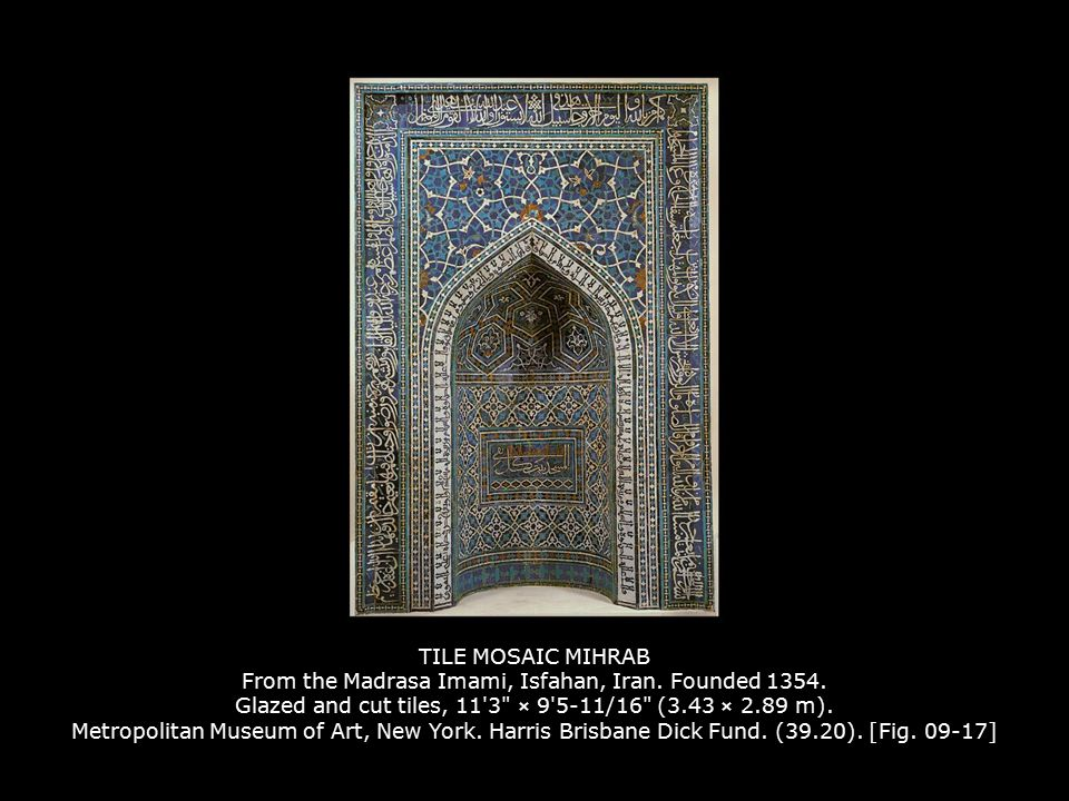 TILE MOSAIC MIHRAB From the Madrasa Imami, Isfahan, Iran. Founded 1354. Glazed and cut tiles, 11'3