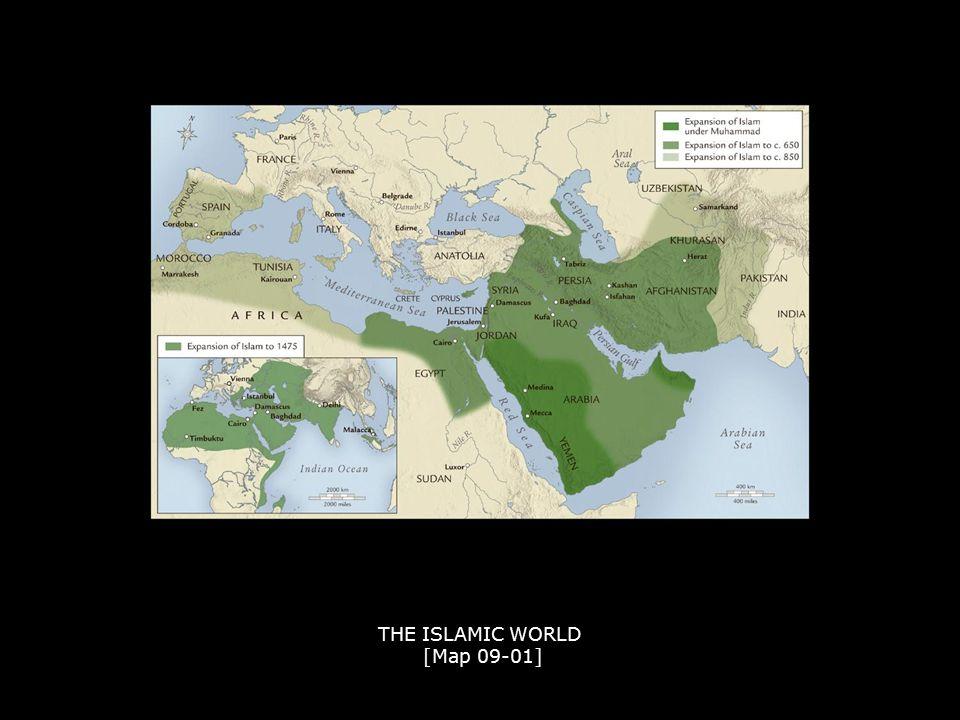 THE ISLAMIC WORLD [Map 09-01]