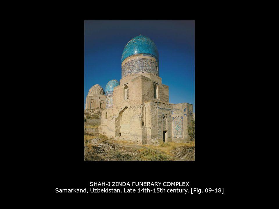 SHAH-I ZINDA FUNERARY COMPLEX Samarkand, Uzbekistan. Late 14th-15th century. [Fig. 09-18]